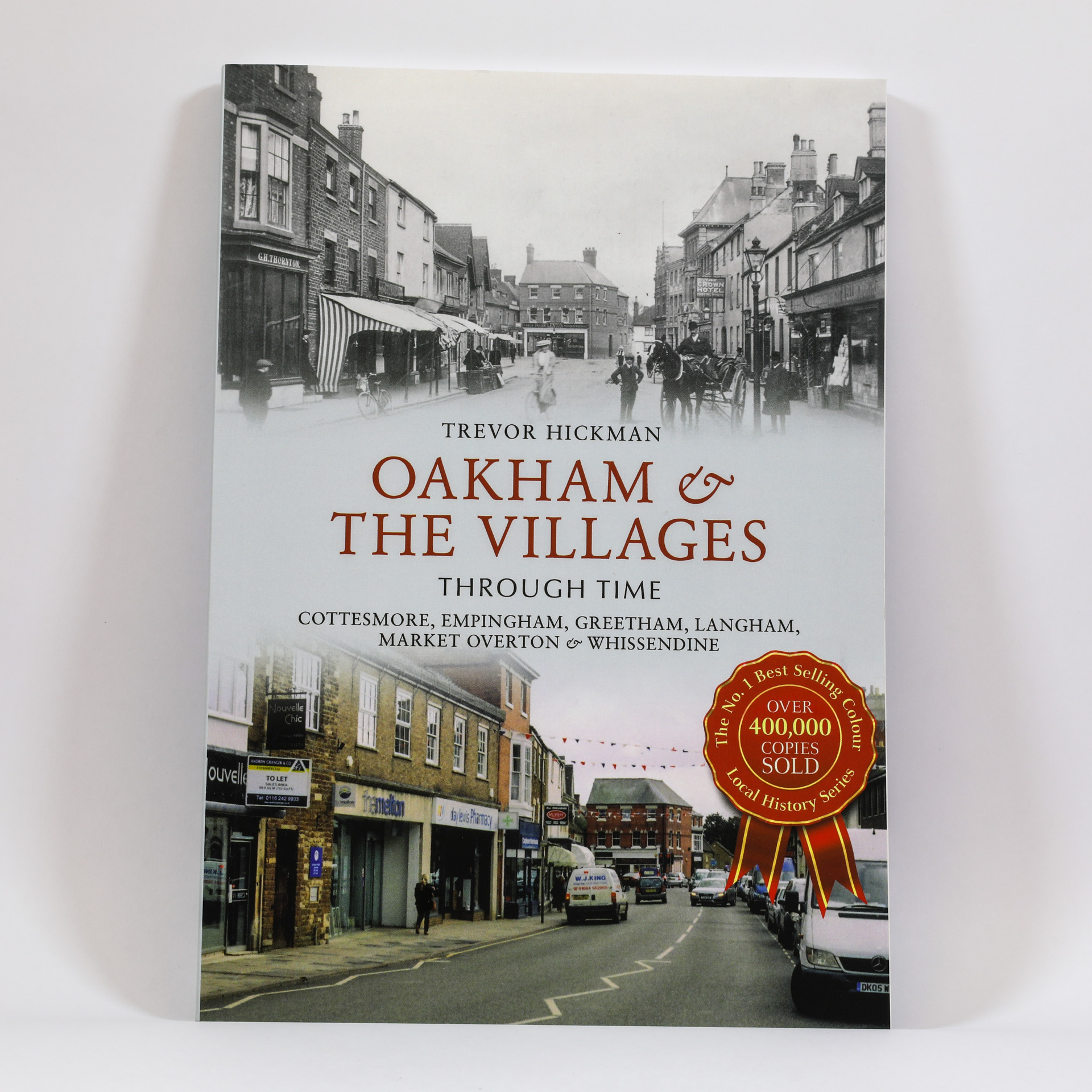 Oakham and the Villages Through Time