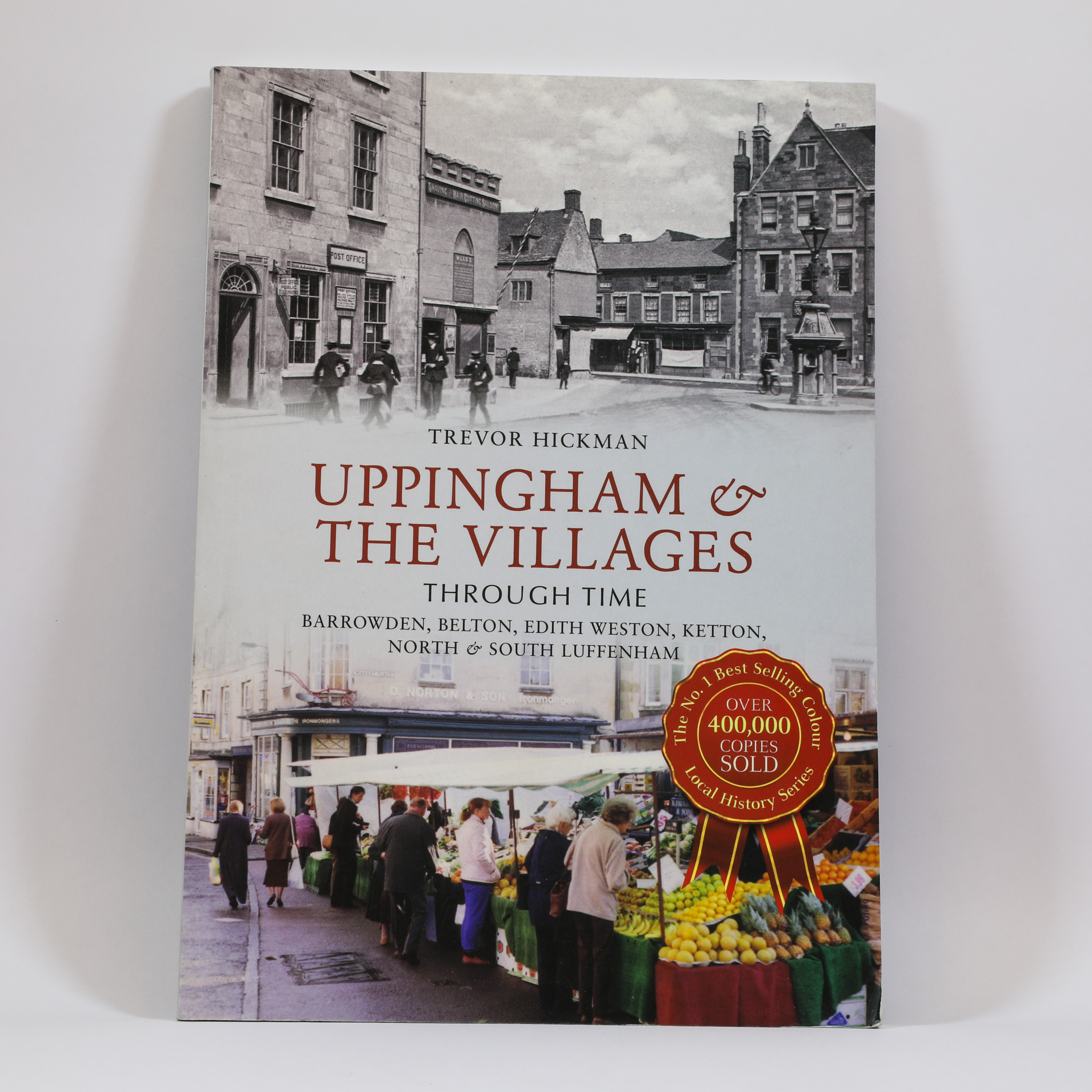 Uppingham and the Villages Through Time