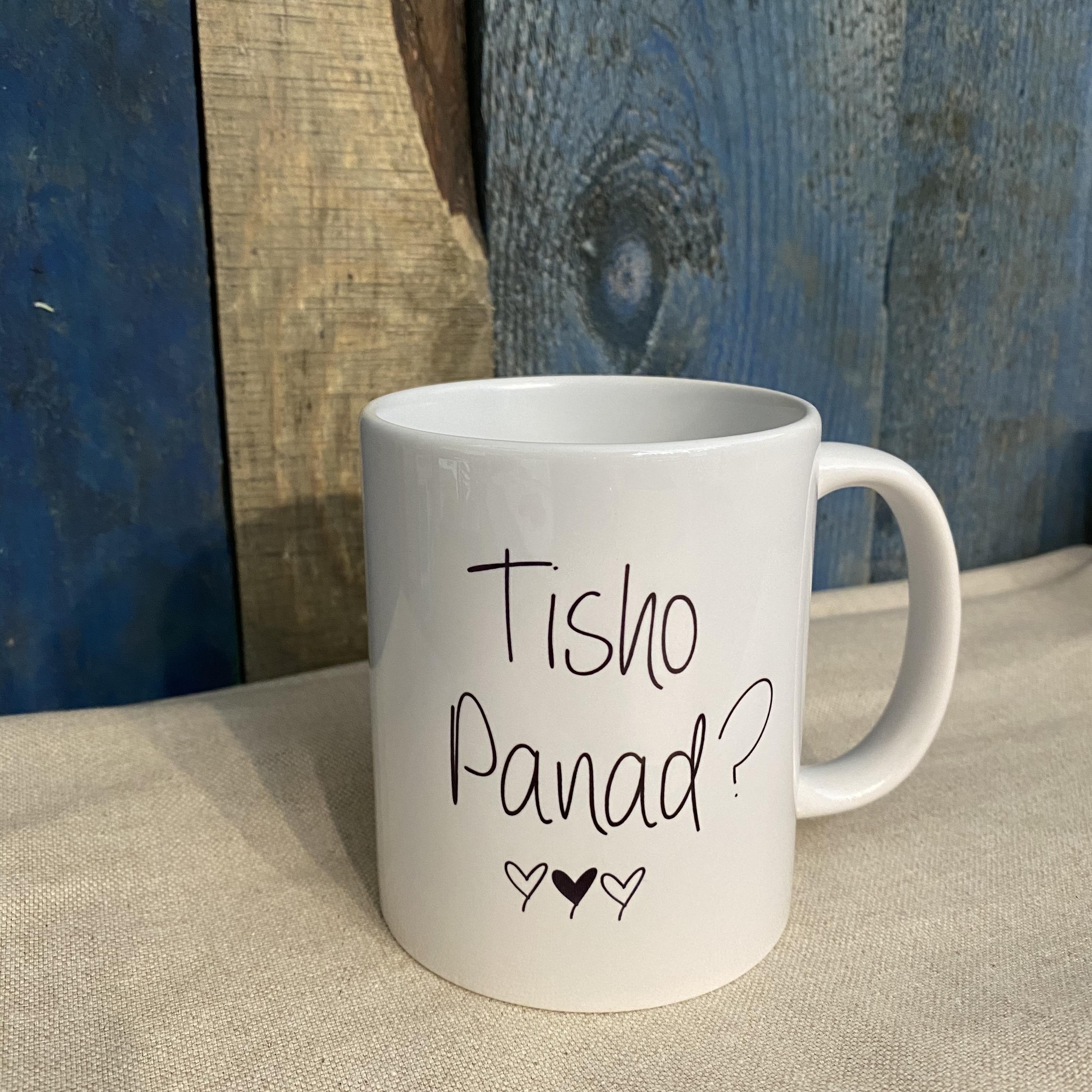 Mug Tisho Panad?