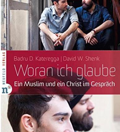 Woran ich glaube - Ein Muslim und ein Christ im Gespräch