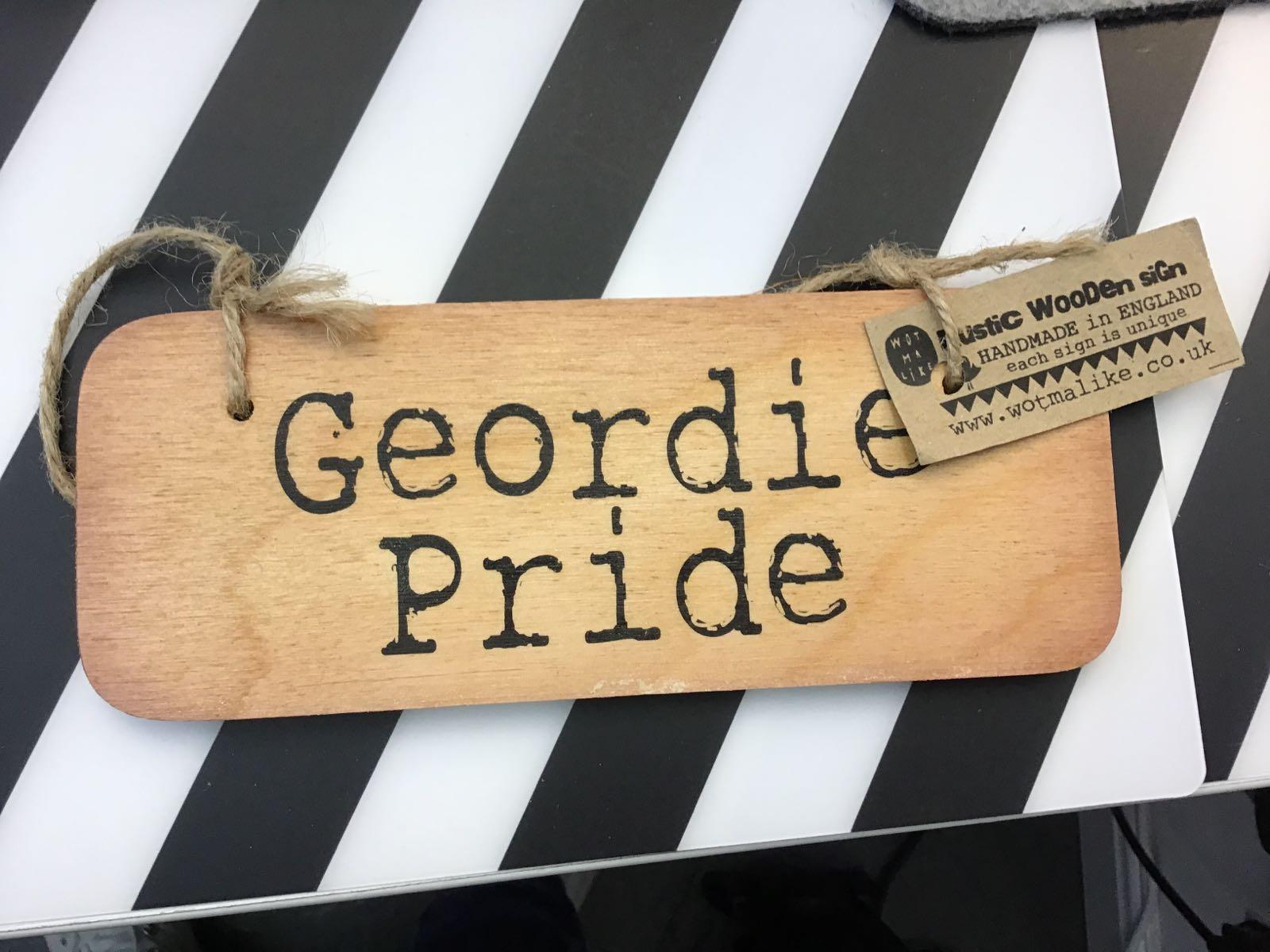Geordie Pride Wooden Sign