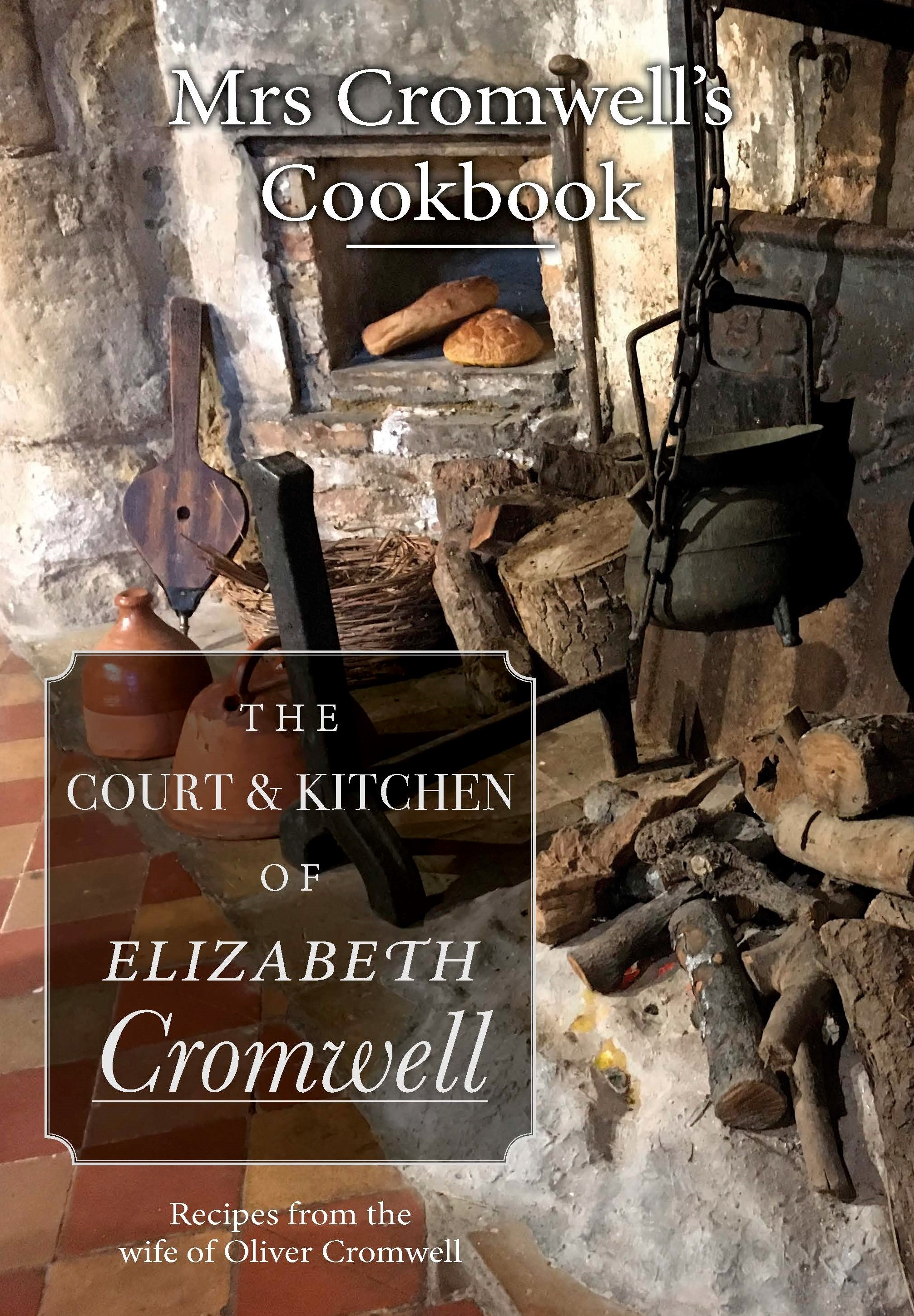 Book: Mrs Cromwell's Cookbook; the Court and Kitchen of Elizabeth Cromwell (SKU: BK-FA-037)
