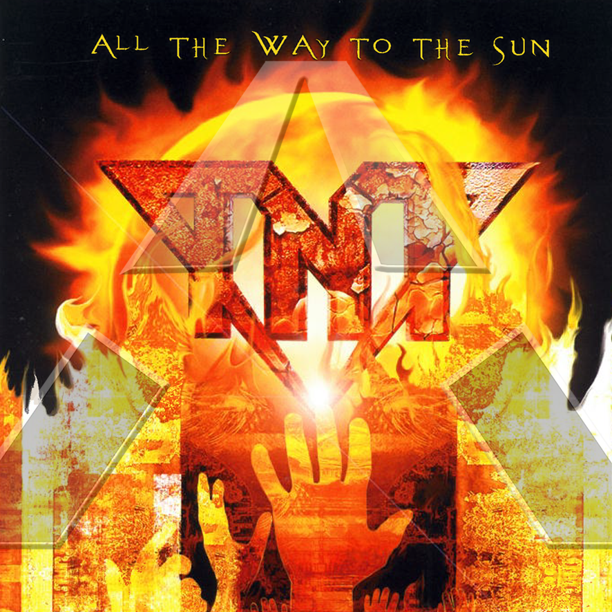 TNT ★ All The Way to the Sun  (cd album - NO PGMLCD59)