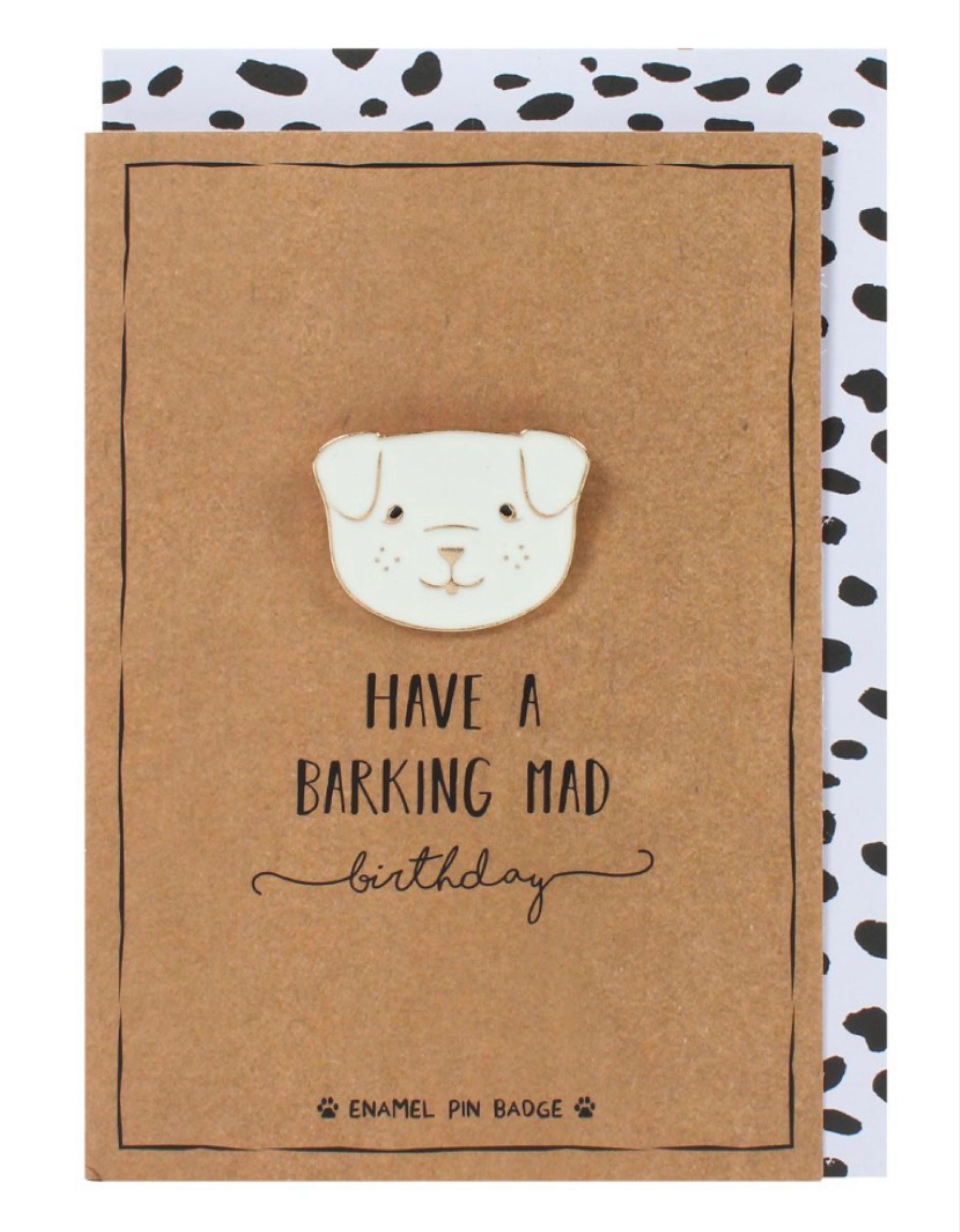 Have a Barking Mad Birthday Card with enamel pin badge