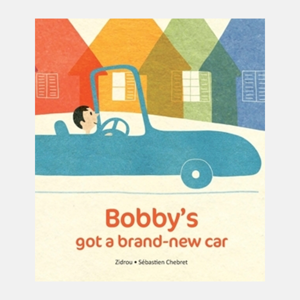 Bobby's Got a Brand New Car - Paperback Book