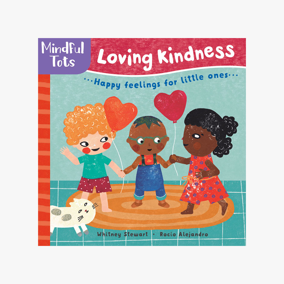 Mindful Tots Loving Kindness - Board Book