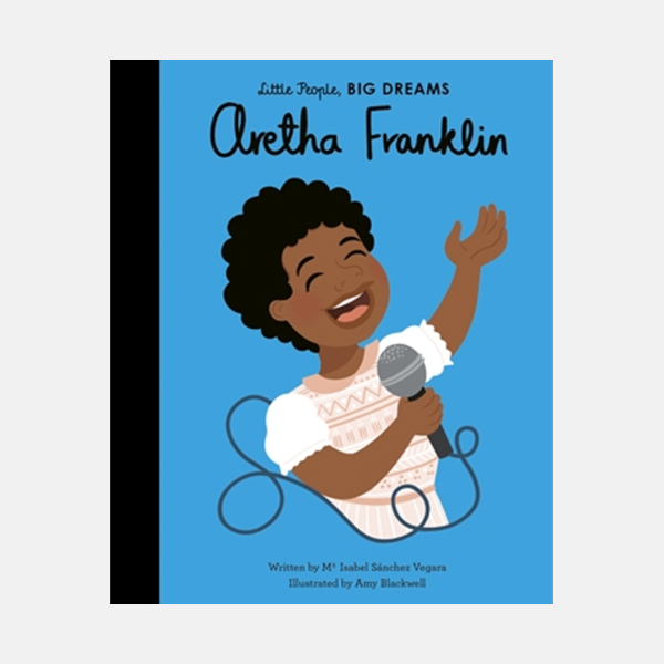 Aretha Franklin - Little People Big Dreams Hardback