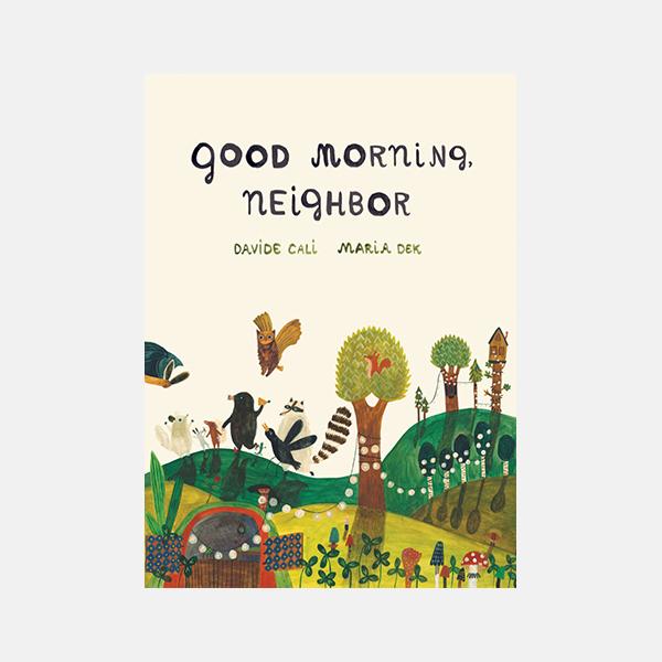Good Morning Neighbor - Hardback Book