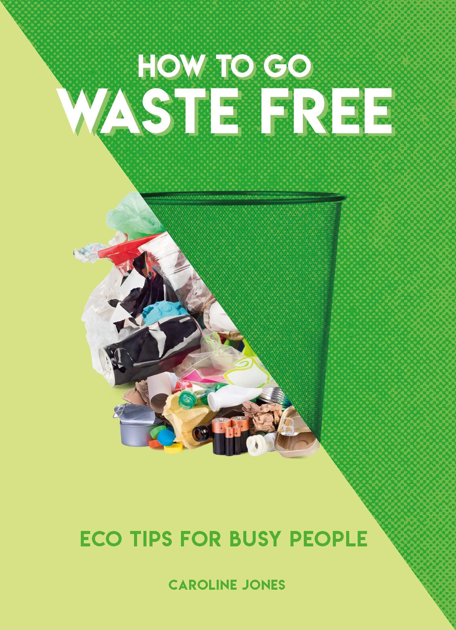 How To Go Waste Free - Caroline Jones