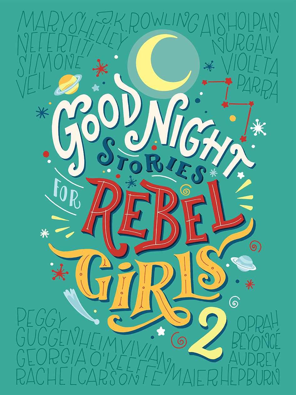 Good Night Stories For Rebel Girls 2 - Francesca Cavallo + Elena Favilli