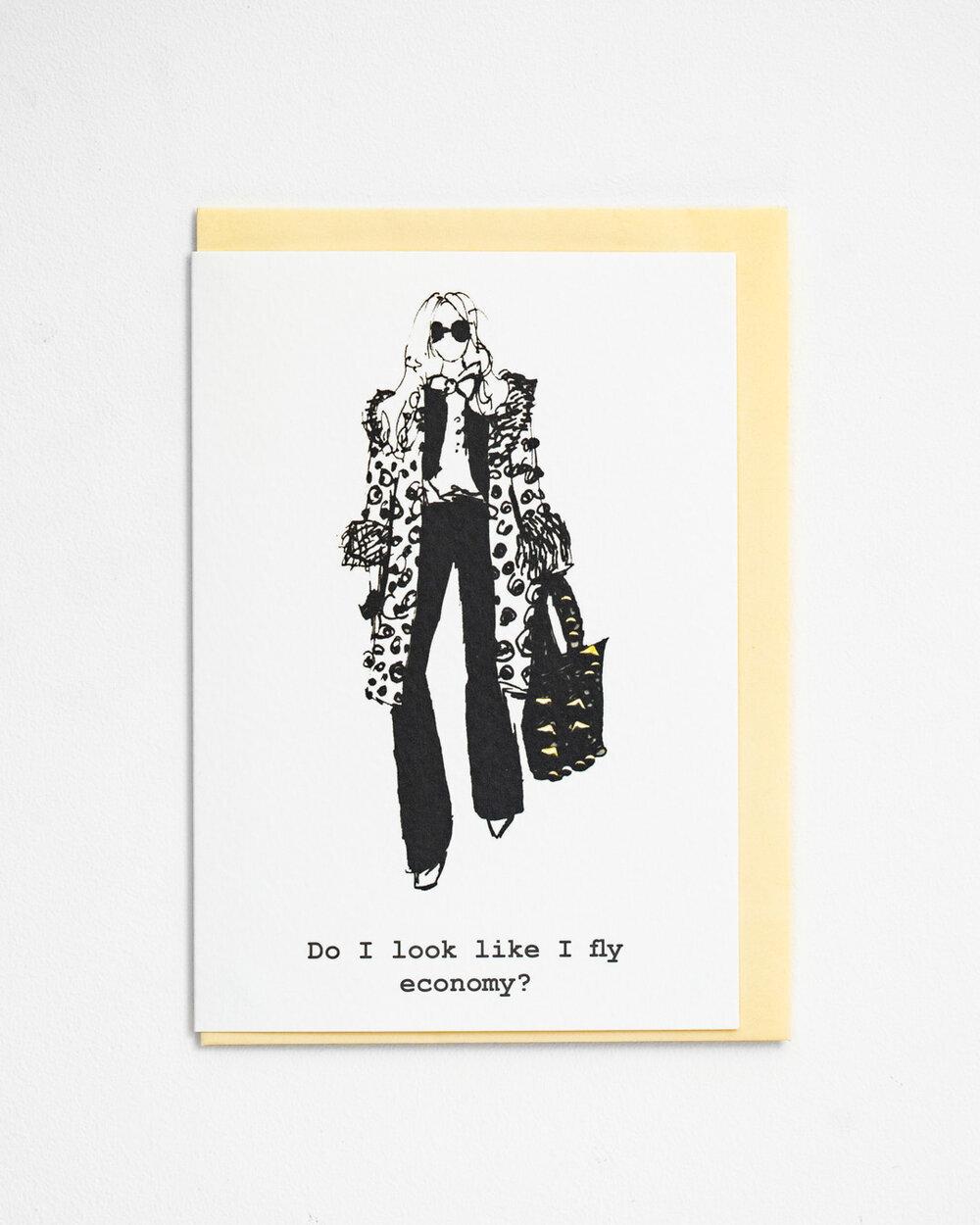 Card Female Proud Couture - Do I look Like I Fly Economy?