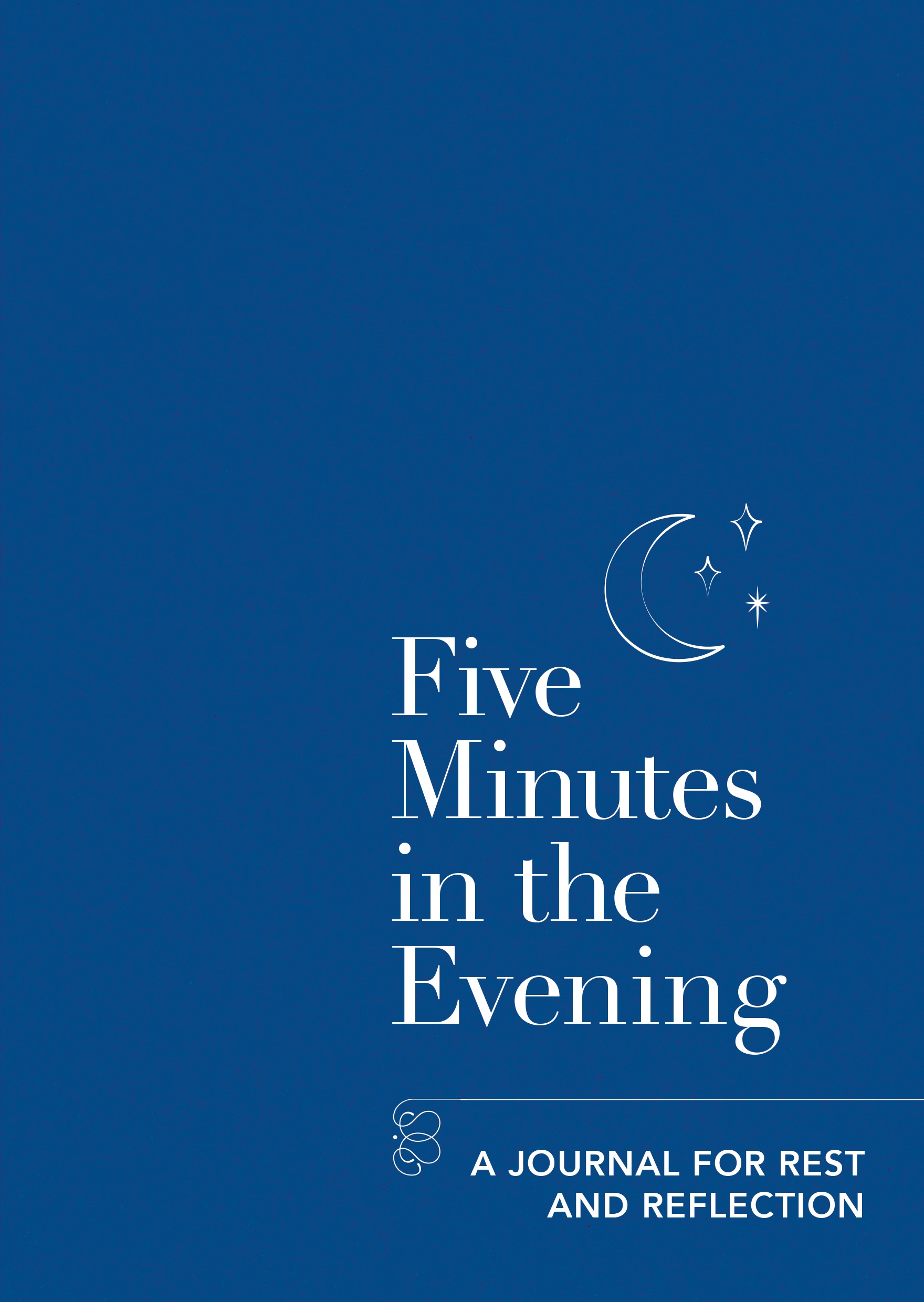 Five Minutes In The Evening - A Rest and Reflection Journal