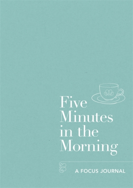 Five Minutes In The Morning - A Focus Journal
