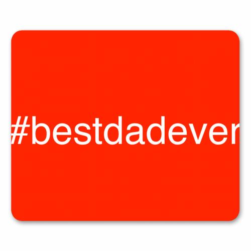 #bestdadever - Mouse mat