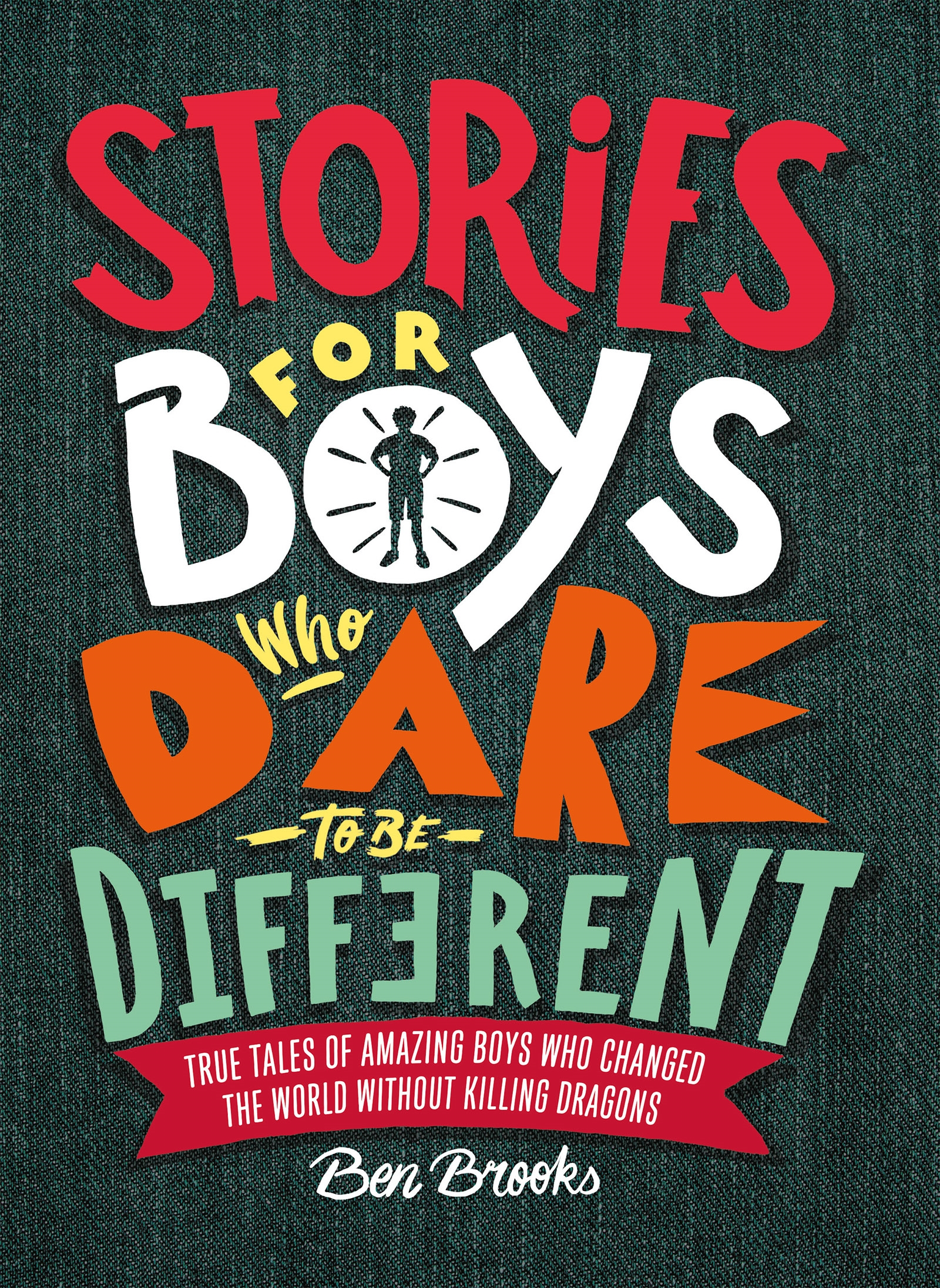 Stories For Boys Who Dare To Be Different - Ben Brooks