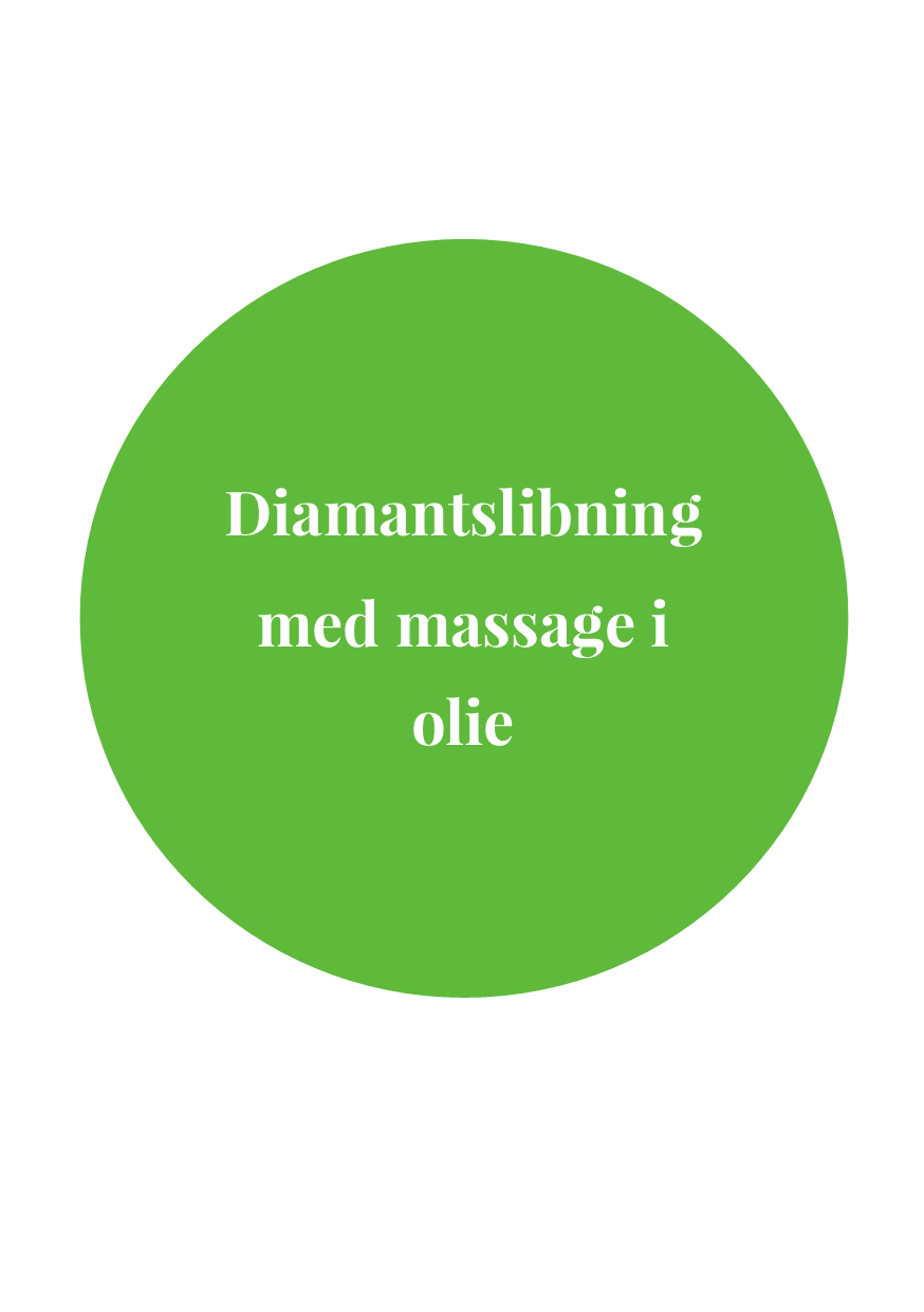 Diamantslibning & Oliemassage