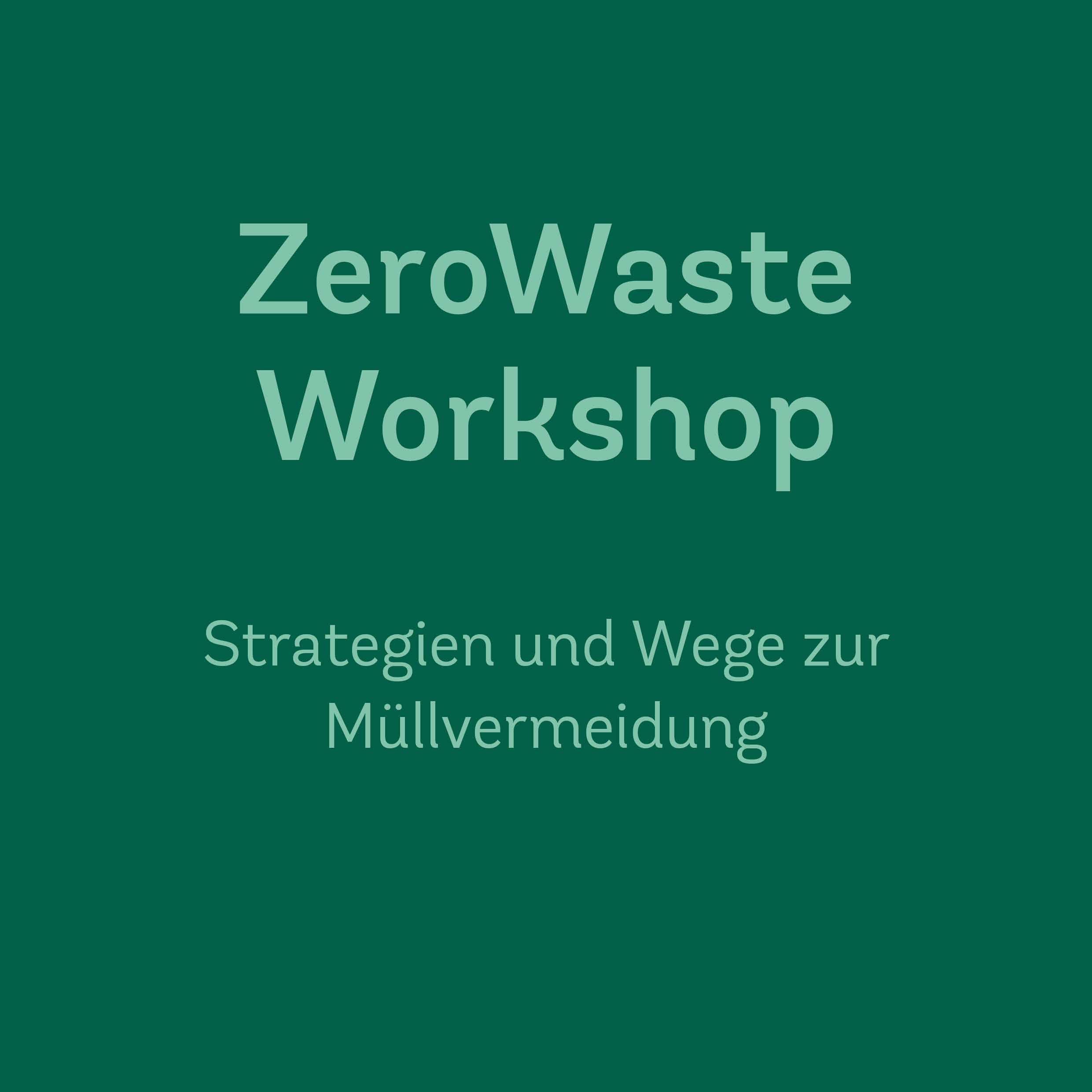 01. Febr. 2021 | 18.00–20.00 Uhr<br>ZeroWaste Workshop