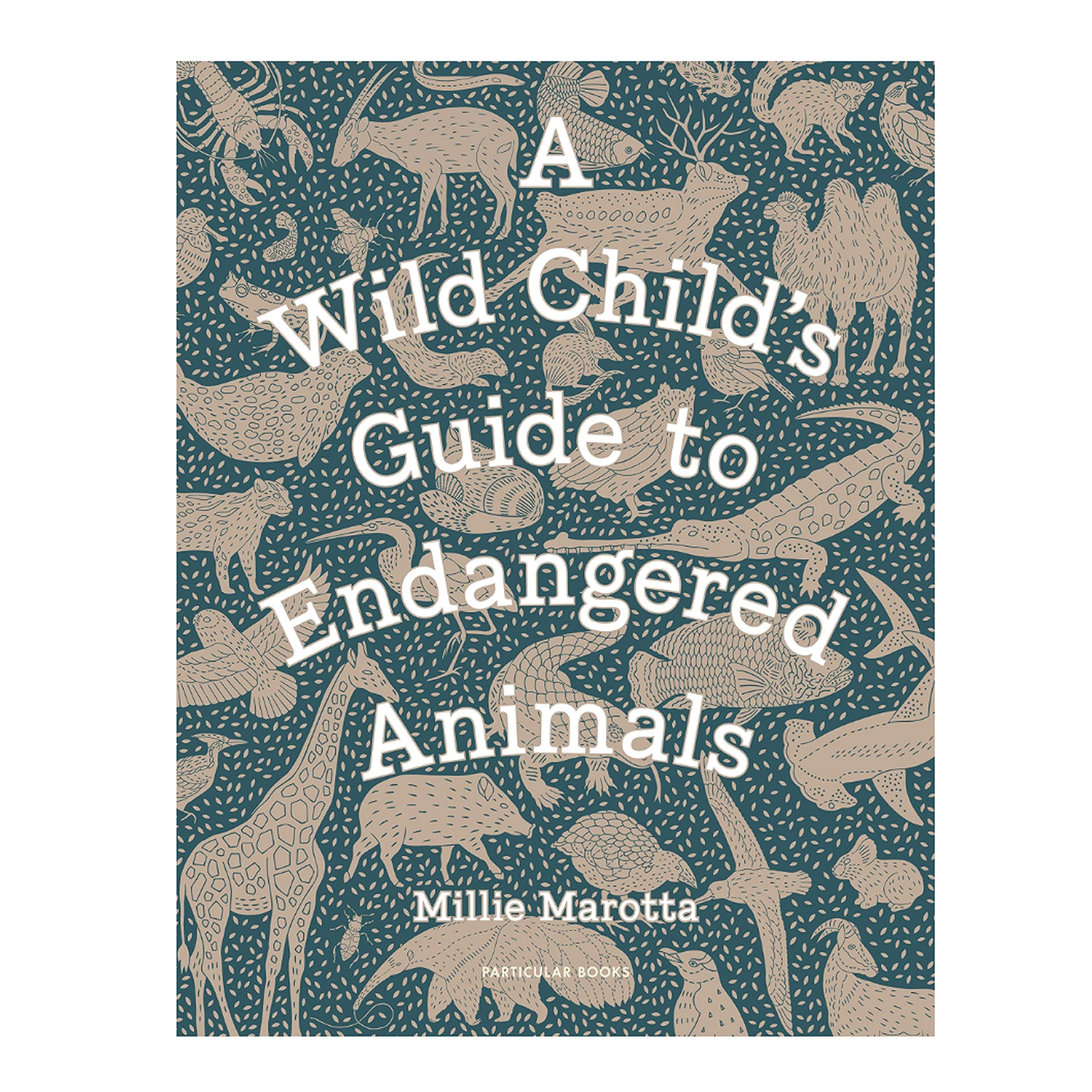 a wild childs guide to endangered animals  - millie marotta