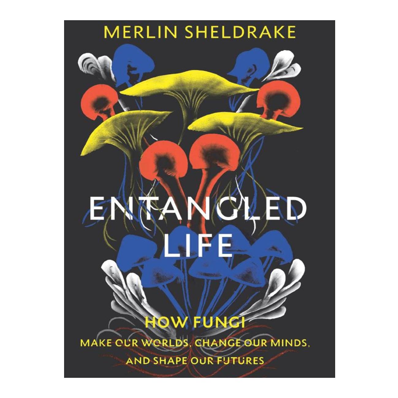 entangled life - merlin sheldrake