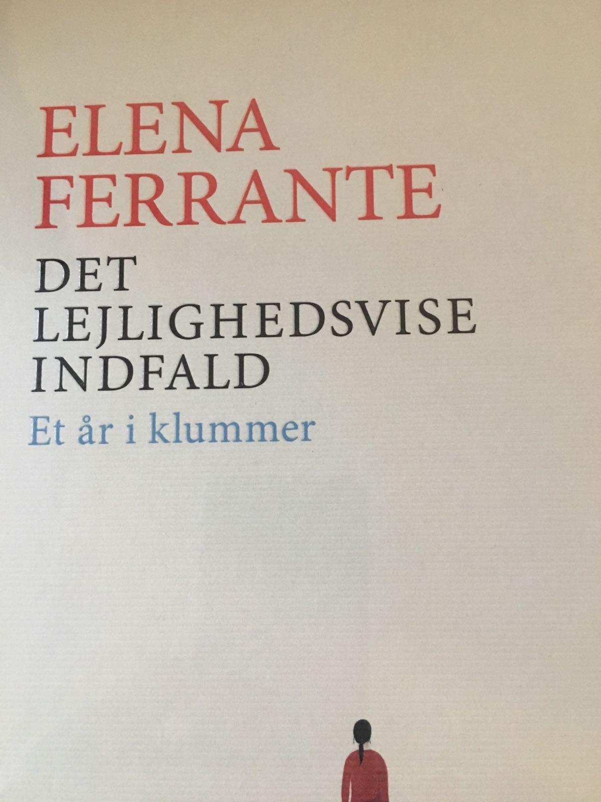 Det lejlighedsvise indfald. Et år i klummer af Elena Ferrante