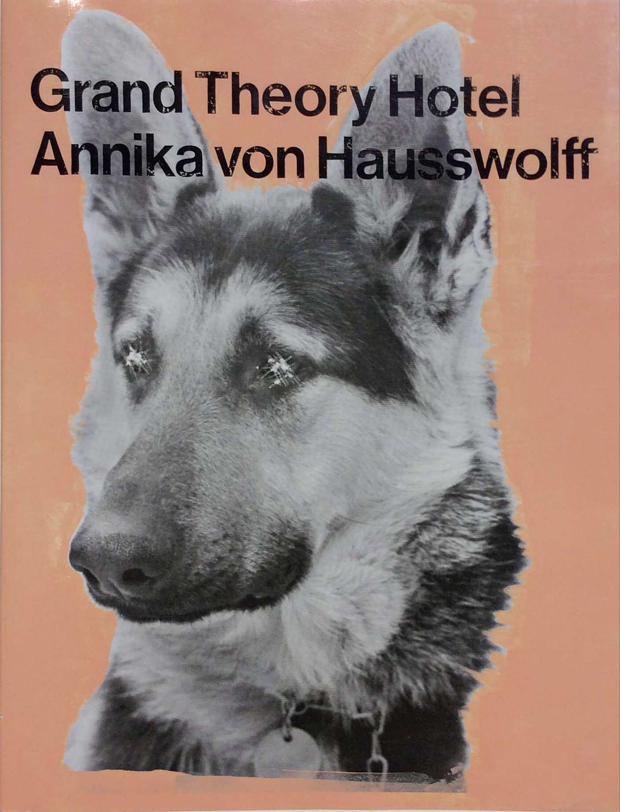 Hausswolf, Annika von. Grand Theory Hotel