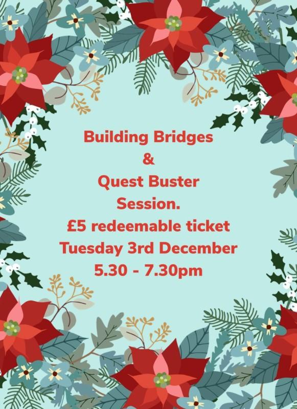 Building Bridges & Quest Buster Session