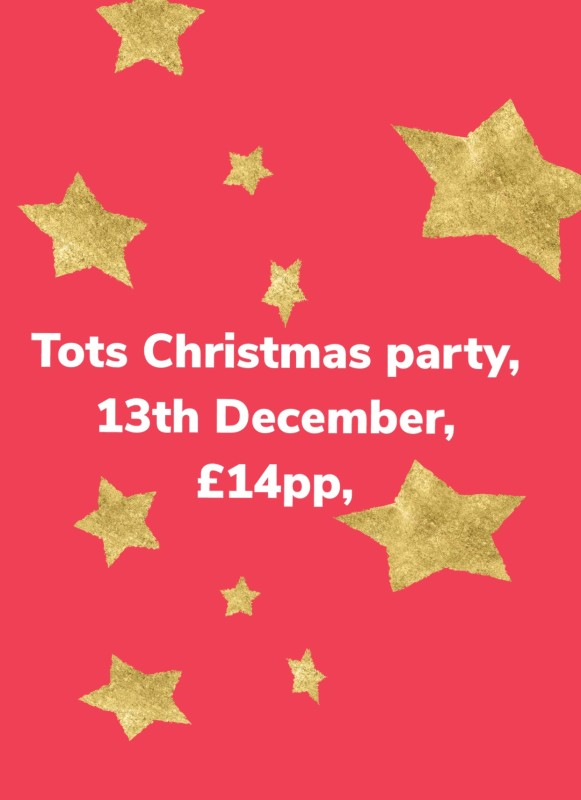 Tots Christmas party, 13th December 12-2pm