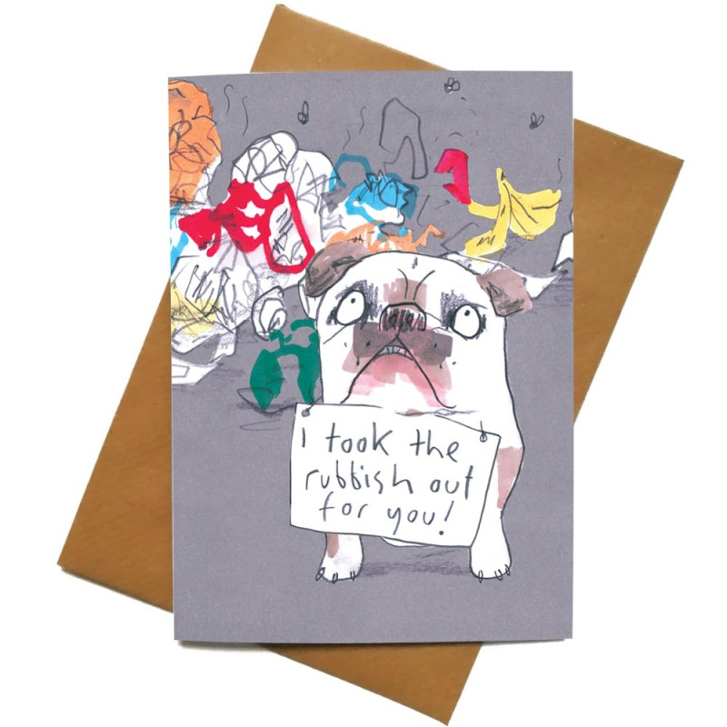 I Took The Rubbish out For You card by Jo Clark