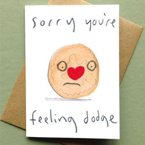 Sorry You're Feeling Dodge Card by Jo Clark