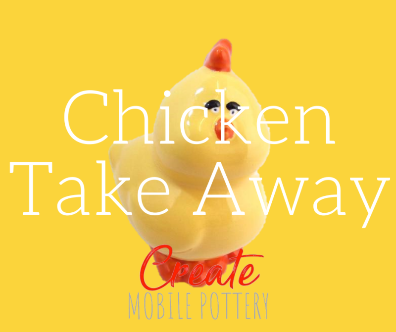 Chicken - Take away pottery
