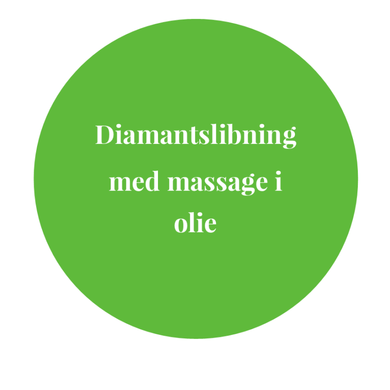 Diamantslibning & Oliemassage