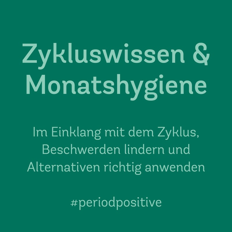 13. Sept. 2019 | 16.00–17.30 Uhr<br>Zykluswissen & Monatshygiene