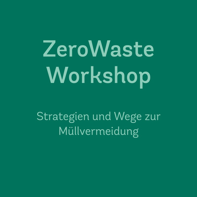 08. Juni 2020 | 18.00–20.00 Uhr<br>ZeroWaste Workshop