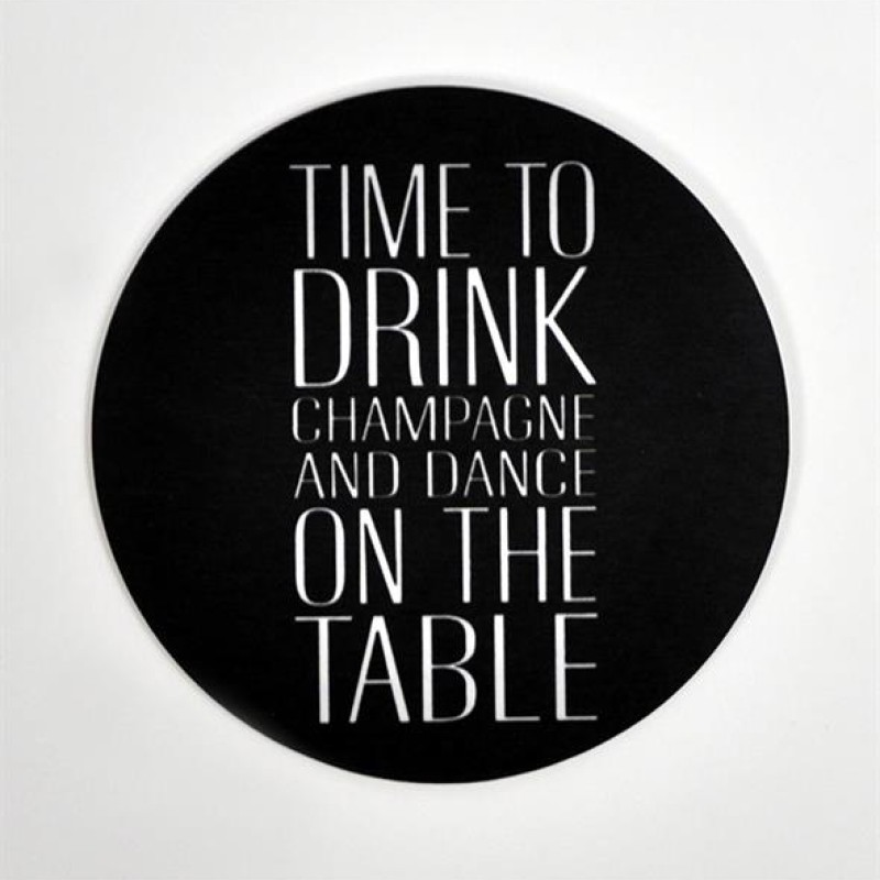 "Mellow Design - Glasunderlägg 4-pack ""Time to drink champagne and dance on the table"""