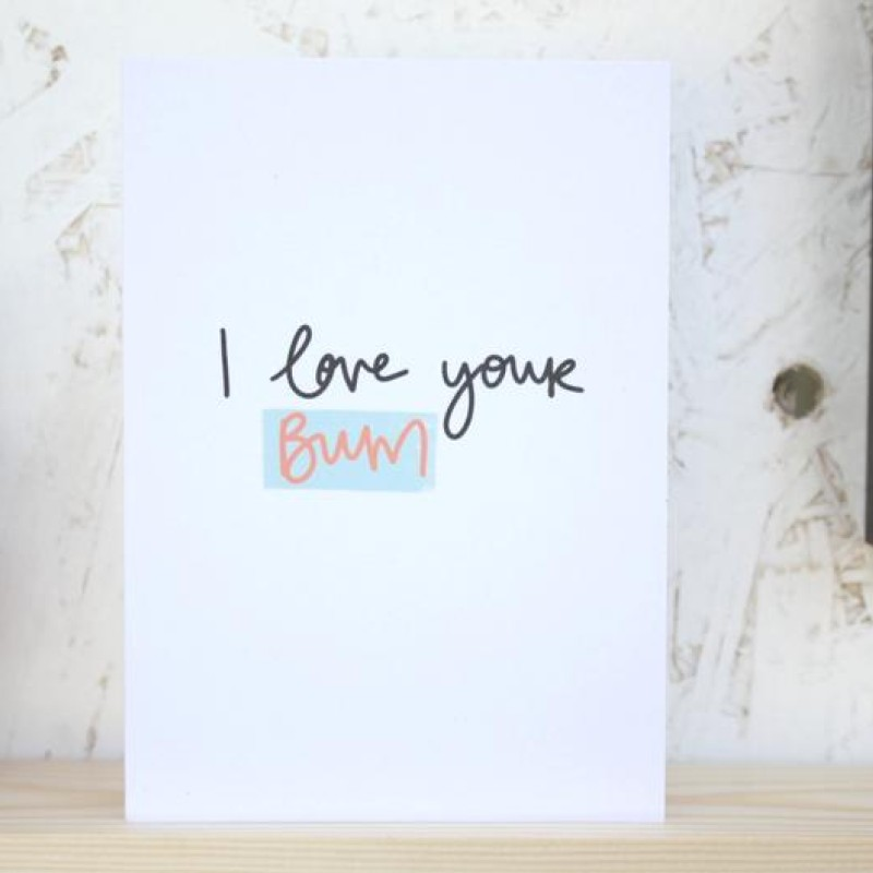 Love your bum card by Daphne Rosa