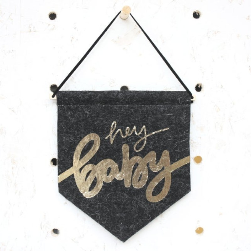 Hey baby Grey/Gold Felt pennant flag by Daphne Rosa