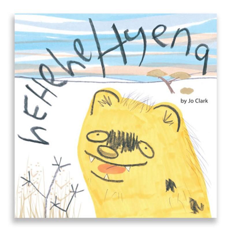 Children's Picture Book Hehehe Hyena by Jo Clark