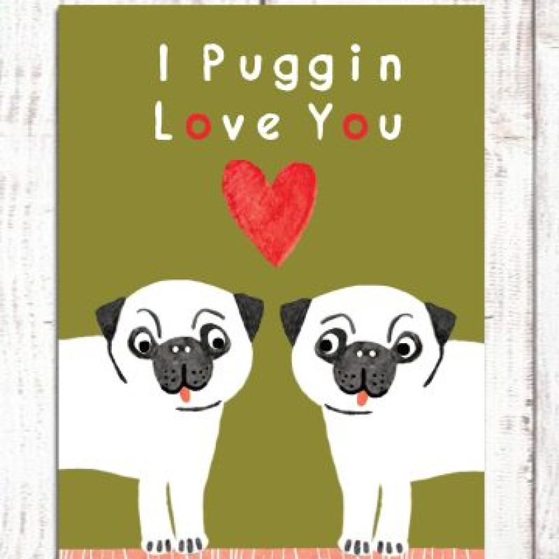 I Puggin Love You card by Lou Mills (BR26)