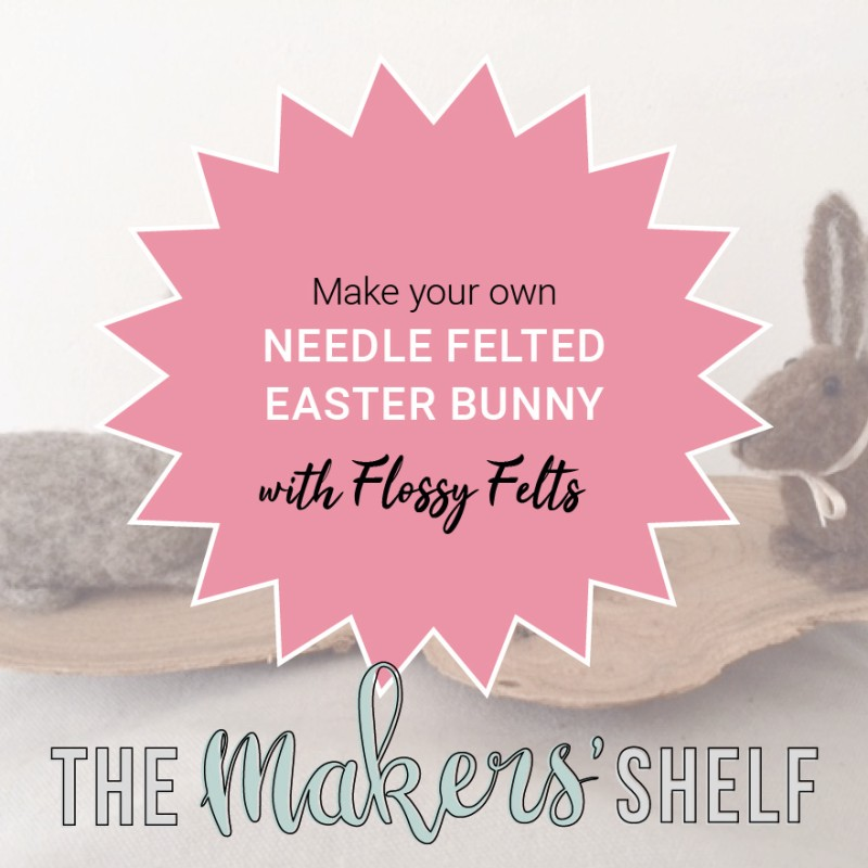 Saturday 28th March (Morning) - Needle Felted Easter Bunny - 2 Hour Workshop