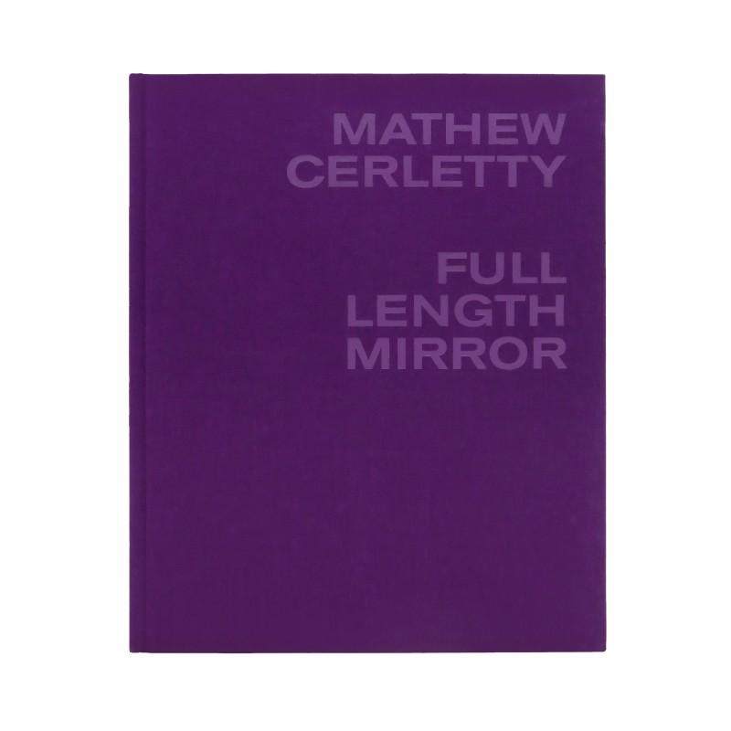 Mathew Cerletty: Full Length Mirror