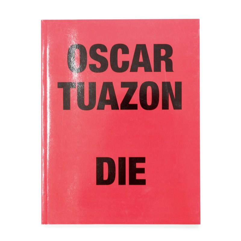 Oscar Tuazon: Die