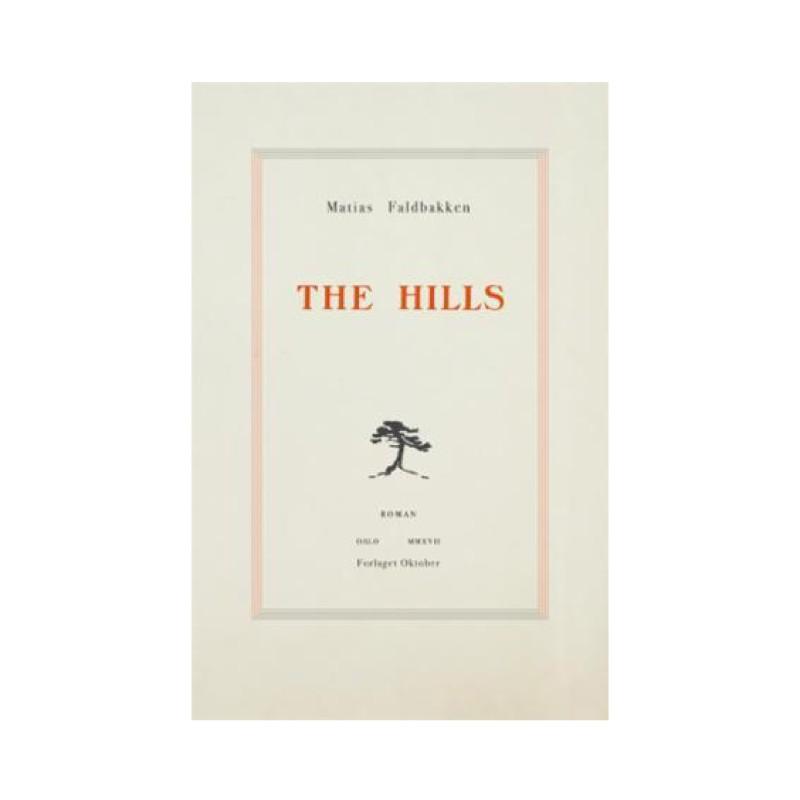 Matias Faldbakken: The Hills