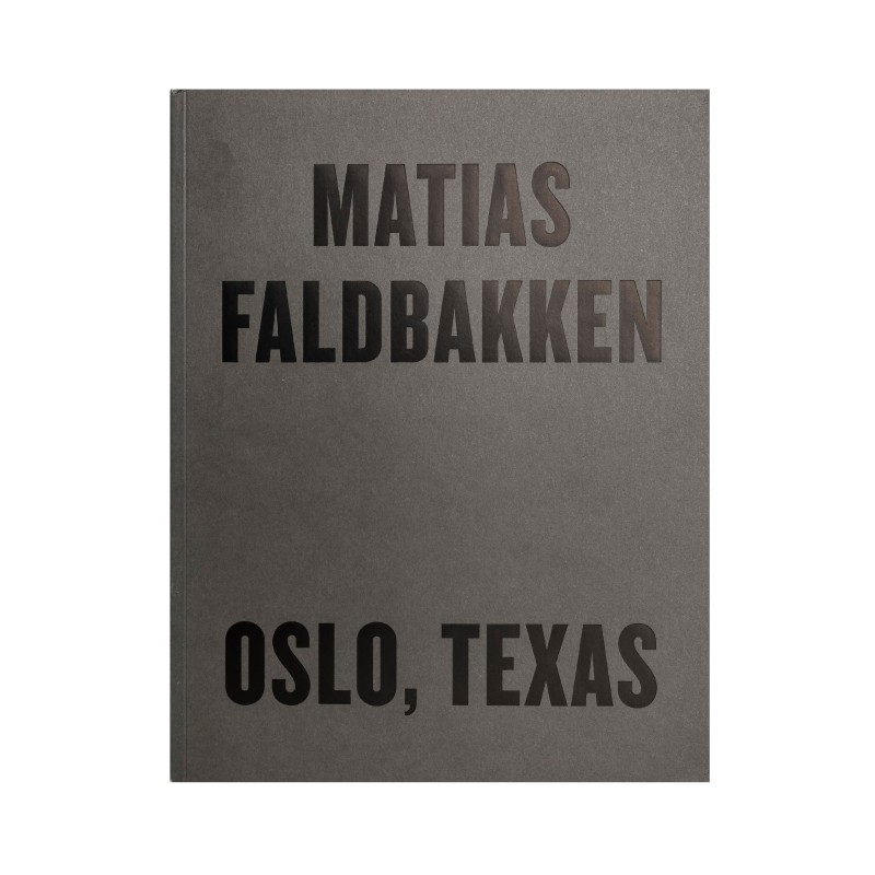 Matias Faldbakken: Oslo, Texas