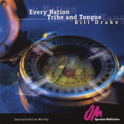 Bill Drake: Every Nation, Tribe and Tongue
