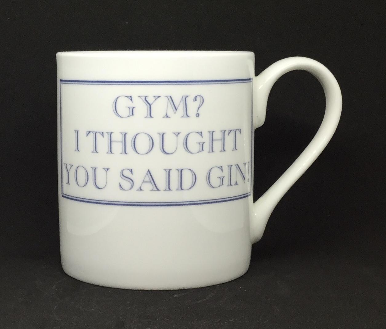 'Gym? I thought you said gin!' mug