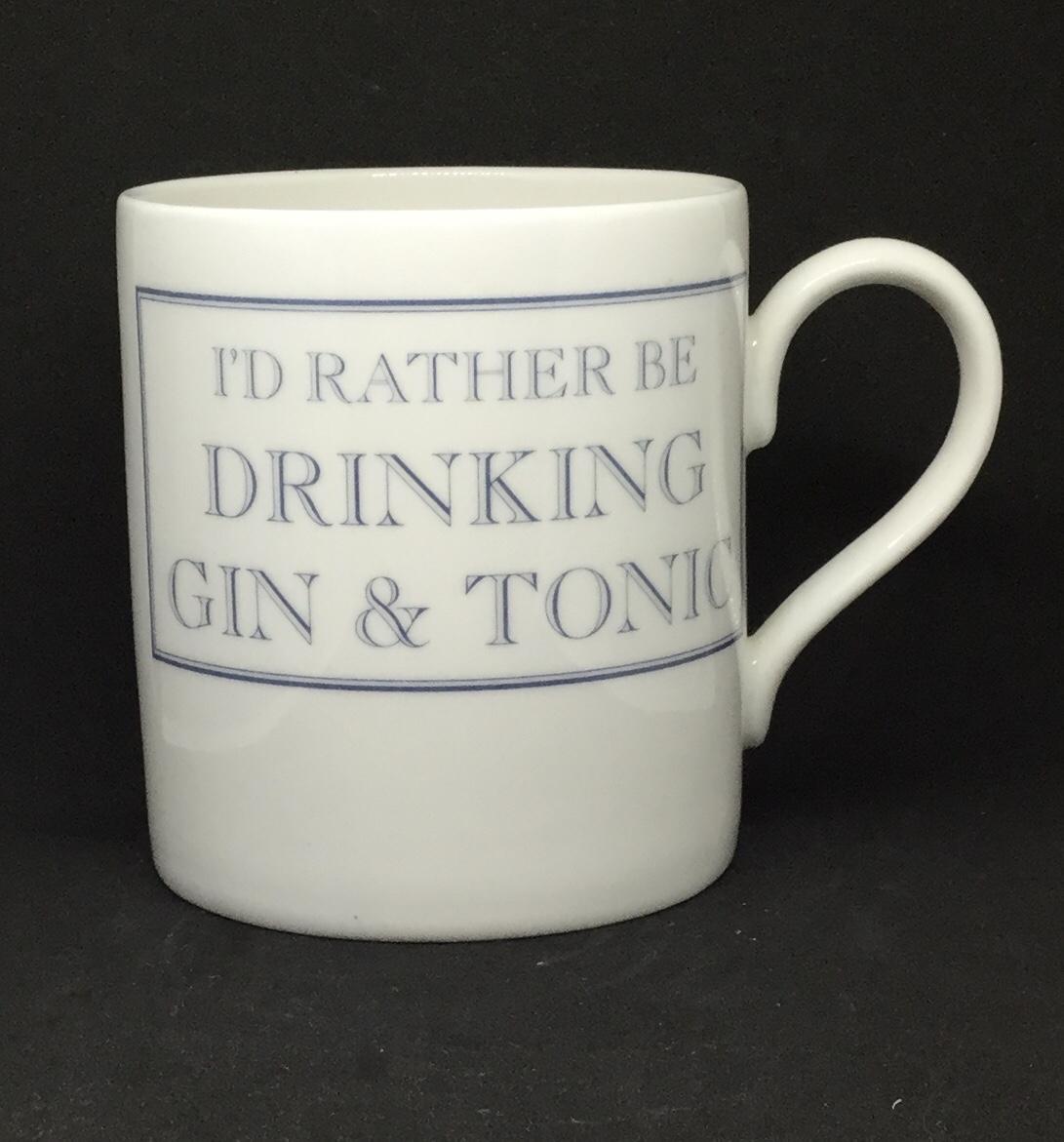 'I'd rather be' drinking gin & tonic mug