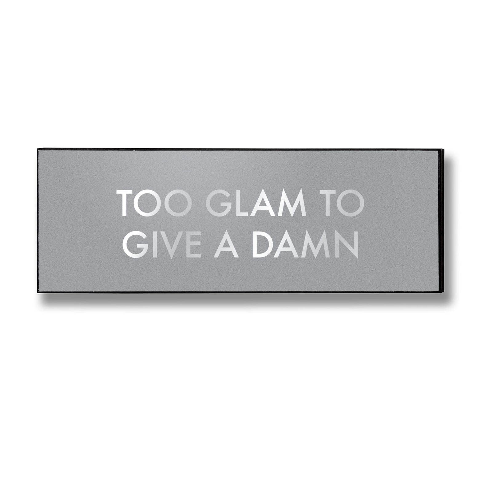 To glam to give a damn wall plaque