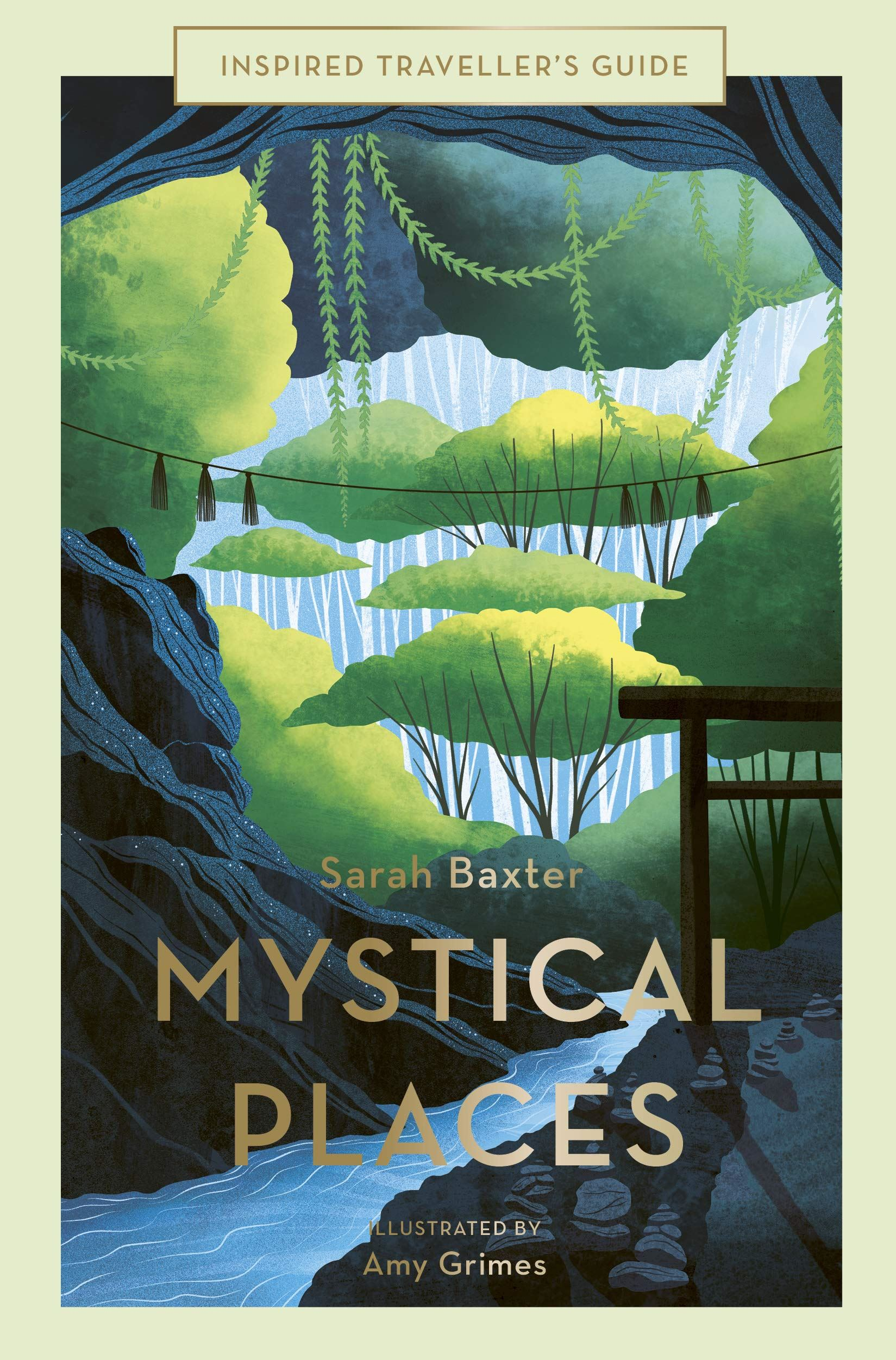 Inspired Travellers Guide: Mystical Places