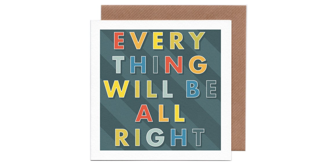 Everything Will Be All Right Card by Humbee