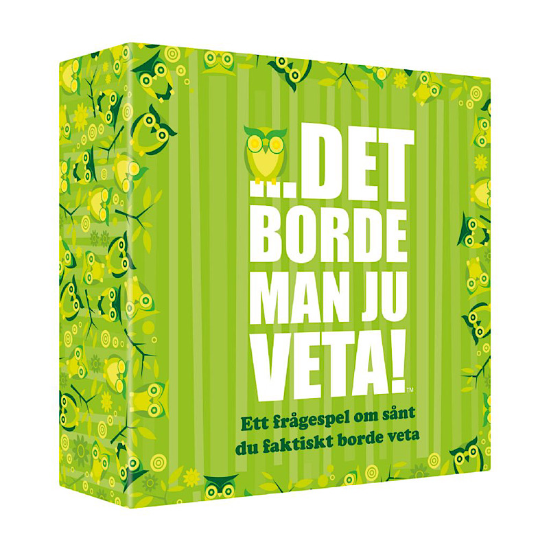 Det borde man ju veta